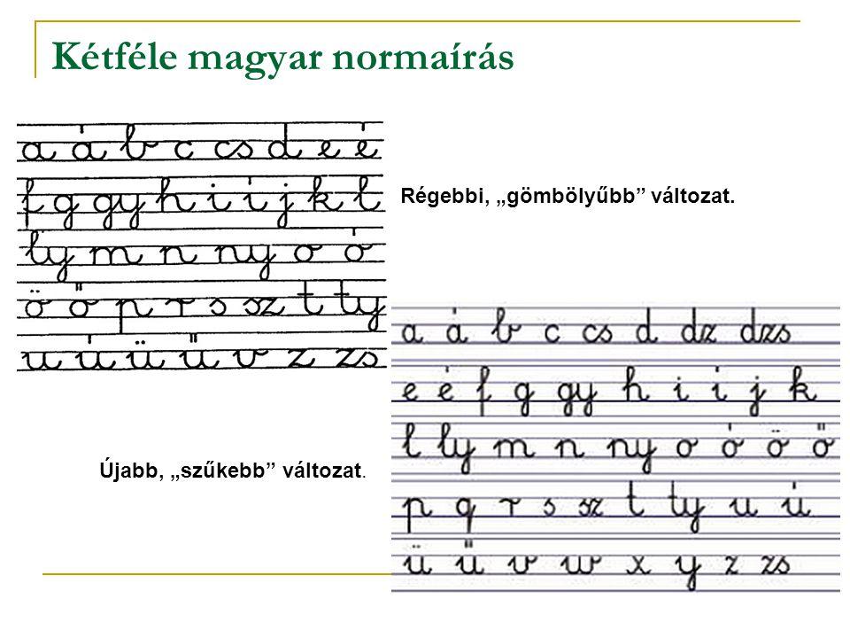 Kétféle magyar normaírás