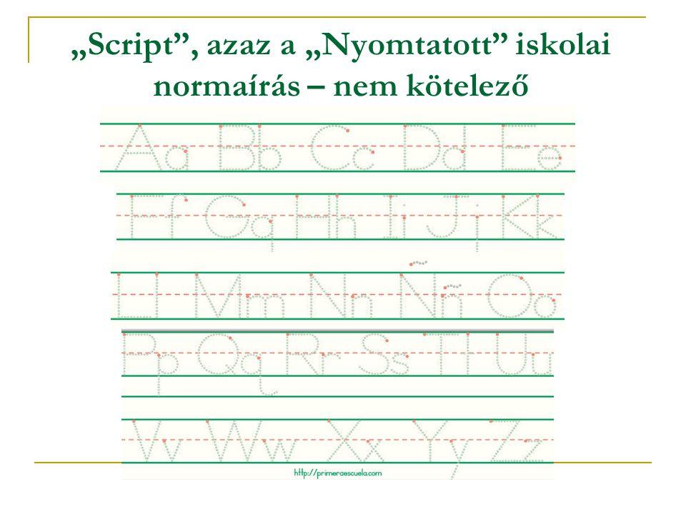 """""""Script , azaz a """"Nyomtatott iskolai normaírás – nem kötelező"""
