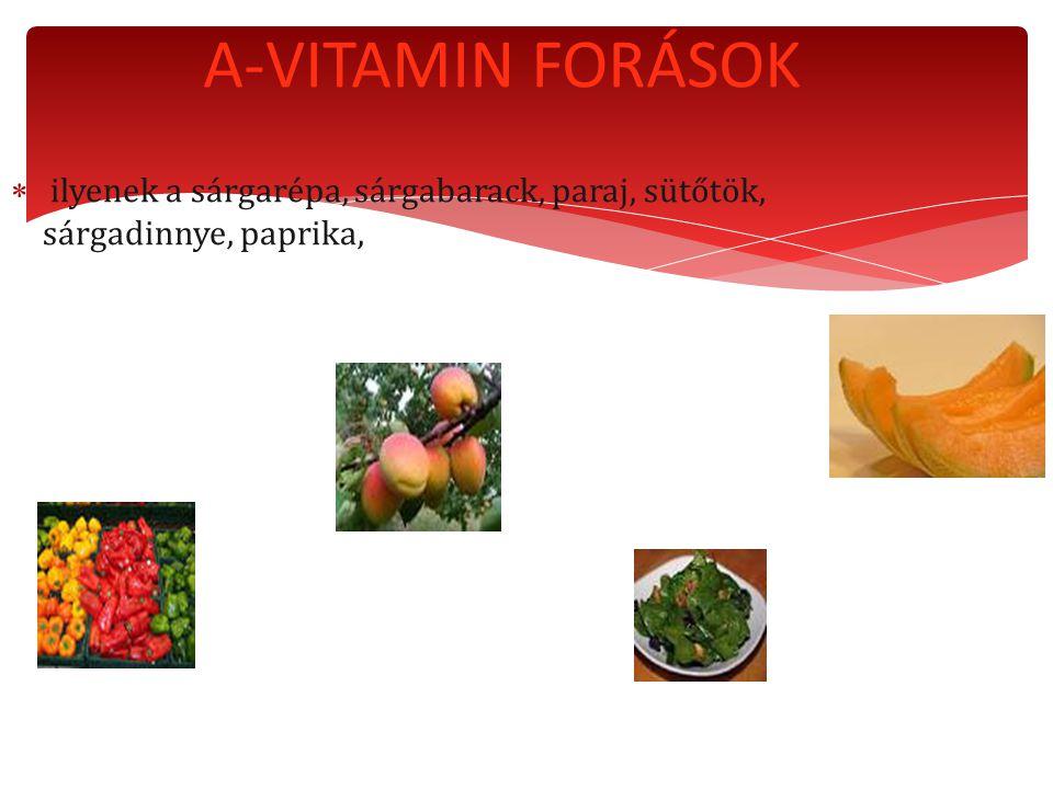 A-VITAMIN FORÁSOK ilyenek a sárgarépa, sárgabarack, paraj, sütőtök, sárgadinnye, paprika,