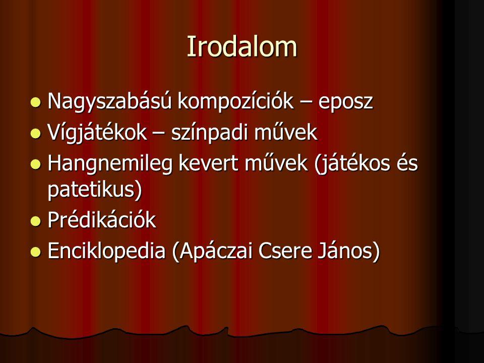 Irodalom Nagyszabású kompozíciók – eposz Vígjátékok – színpadi művek