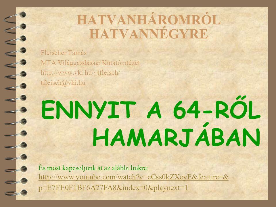 HATVANHÁROMRÓL HATVANNÉGYRE