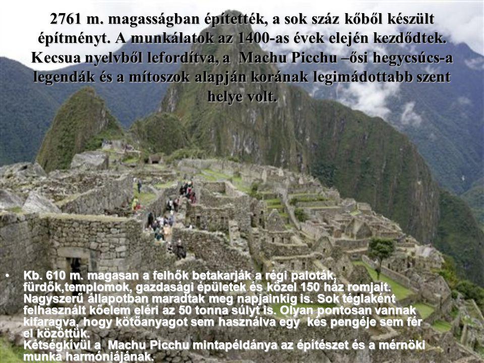 2761 m. magasságban építették, a sok száz kőből készült építményt