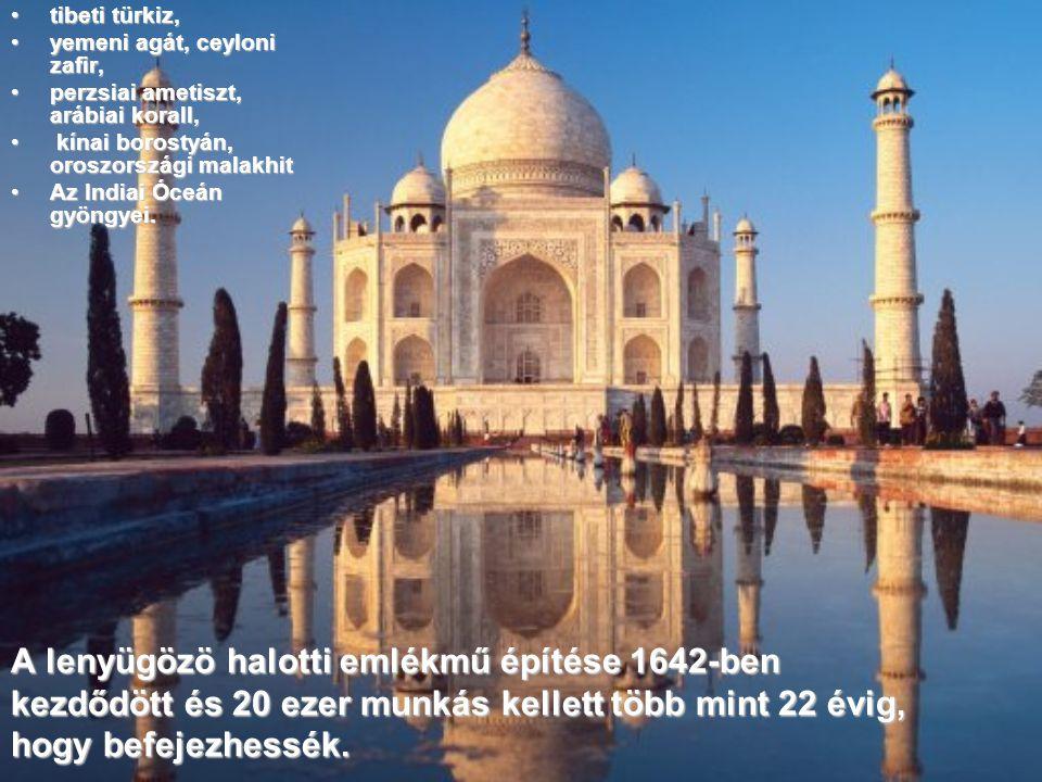 tibeti türkiz, yemeni agát, ceyloni zafir, perzsiai ametiszt, arábiai korall, kínai borostyán, oroszországi malakhit.