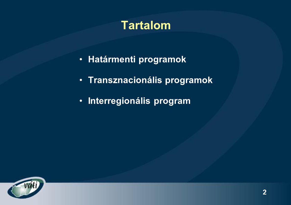 Tartalom Határmenti programok Transznacionális programok