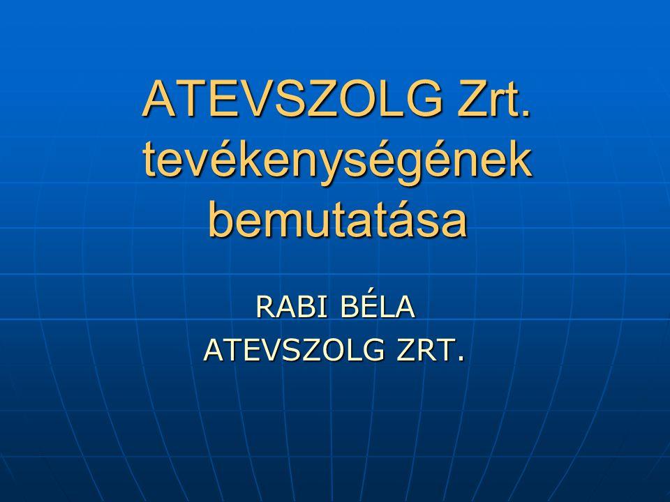 ATEVSZOLG Zrt. tevékenységének bemutatása