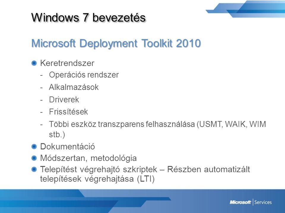 Windows 7 bevezetés Microsoft Deployment Toolkit 2010 Keretrendszer