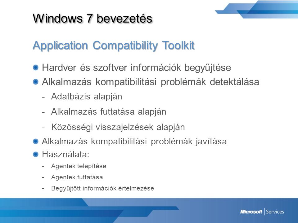 Windows 7 bevezetés Application Compatibility Toolkit
