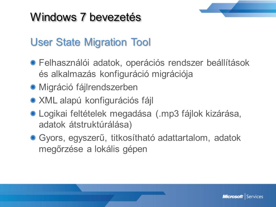 Windows 7 bevezetés User State Migration Tool