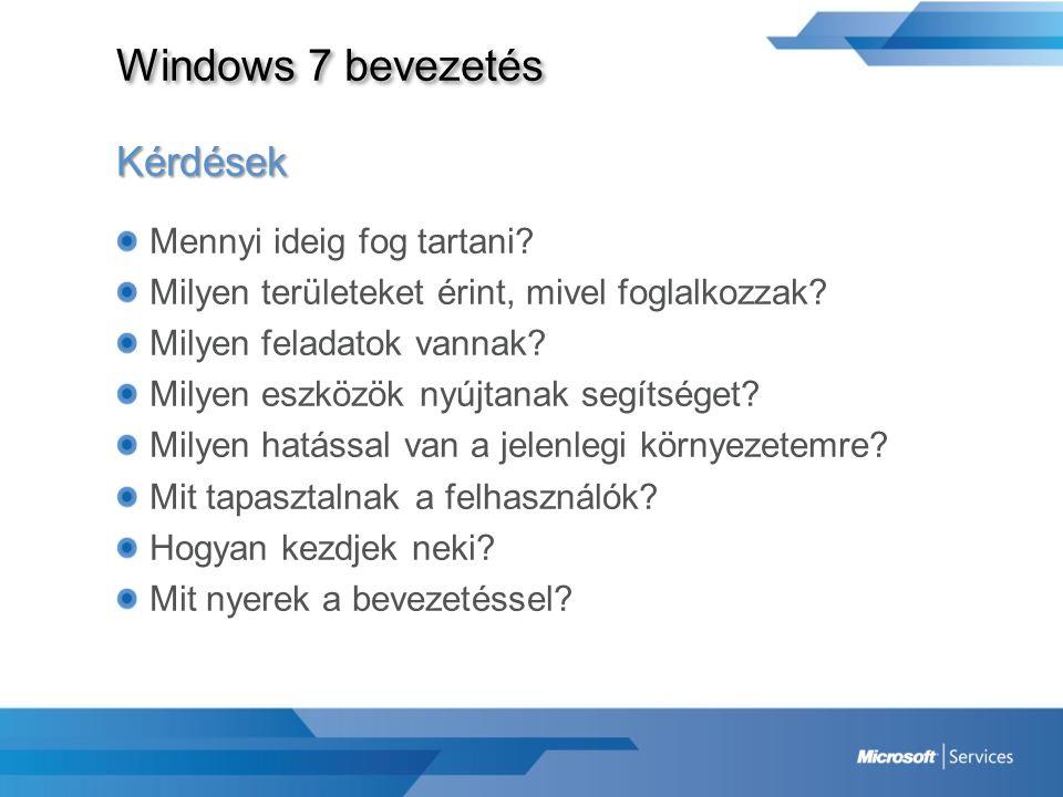 Windows 7 bevezetés Kérdések Mennyi ideig fog tartani