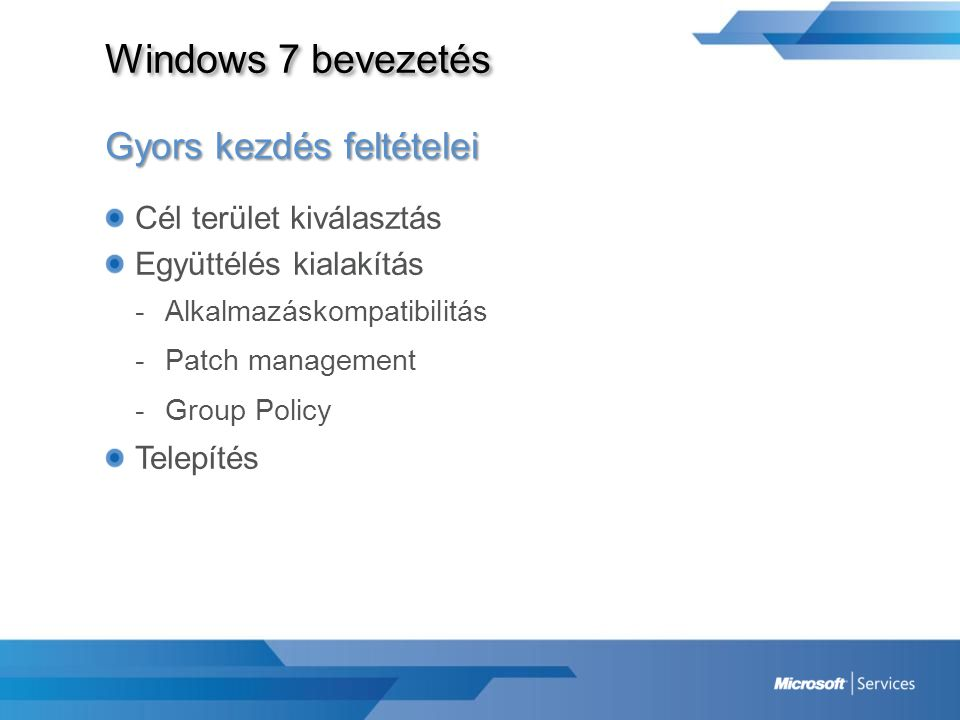 Windows 7 bevezetés Gyors kezdés feltételei Cél terület kiválasztás