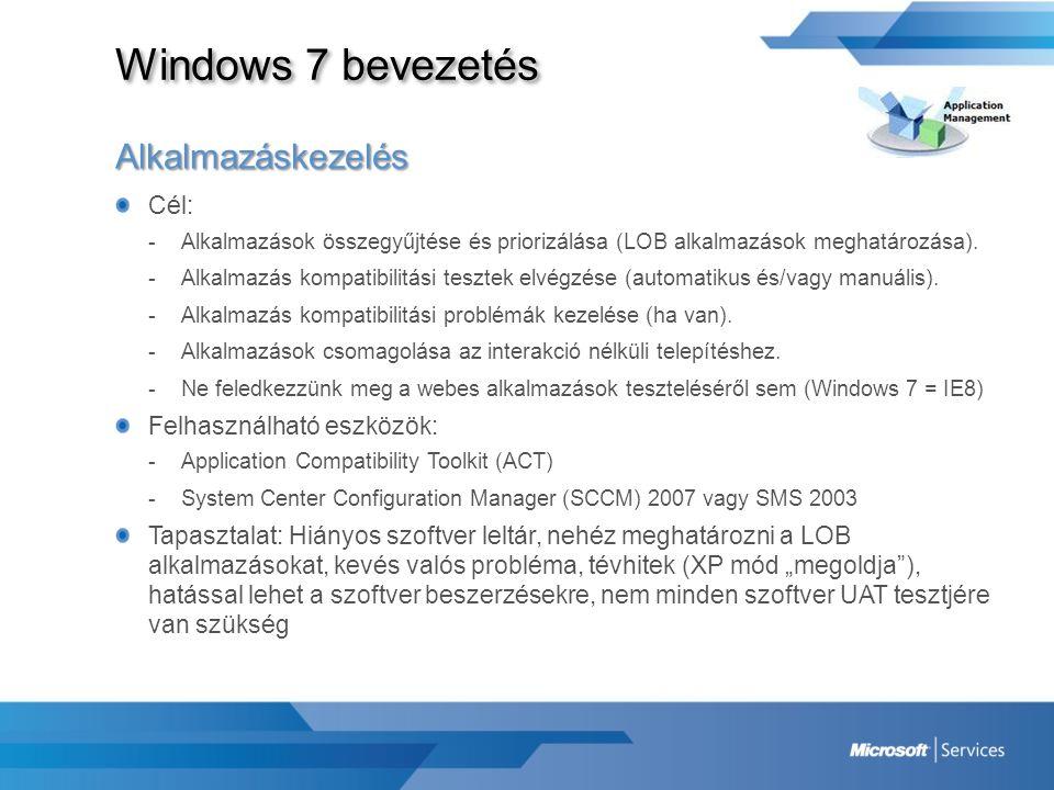 Windows 7 bevezetés Alkalmazáskezelés Cél: Felhasználható eszközök: