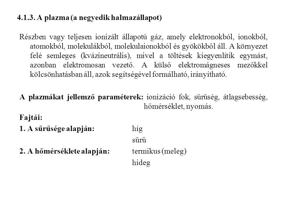 4.1.3. A plazma (a negyedik halmazállapot)