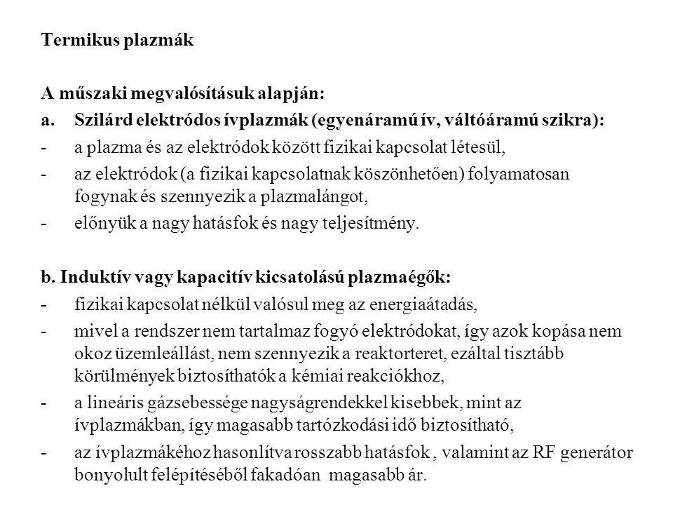 Termikus plazmák A műszaki megvalósításuk alapján: Szilárd elektródos ívplazmák (egyenáramú ív, váltóáramú szikra):