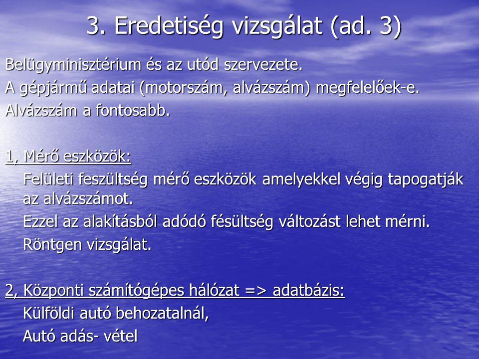 3. Eredetiség vizsgálat (ad. 3)