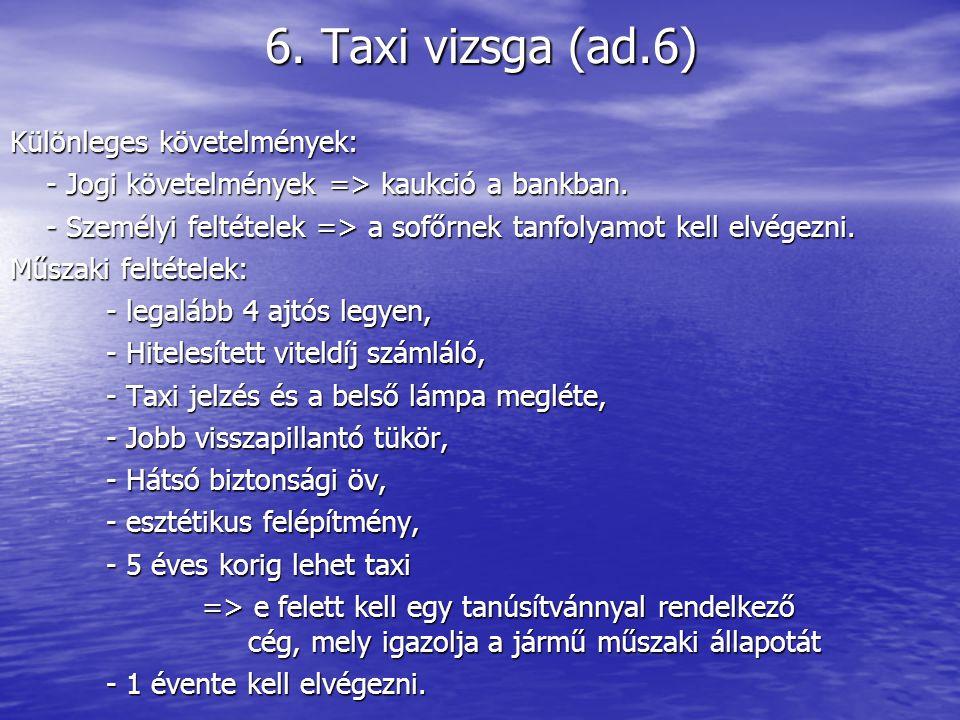 6. Taxi vizsga (ad.6) Különleges követelmények: