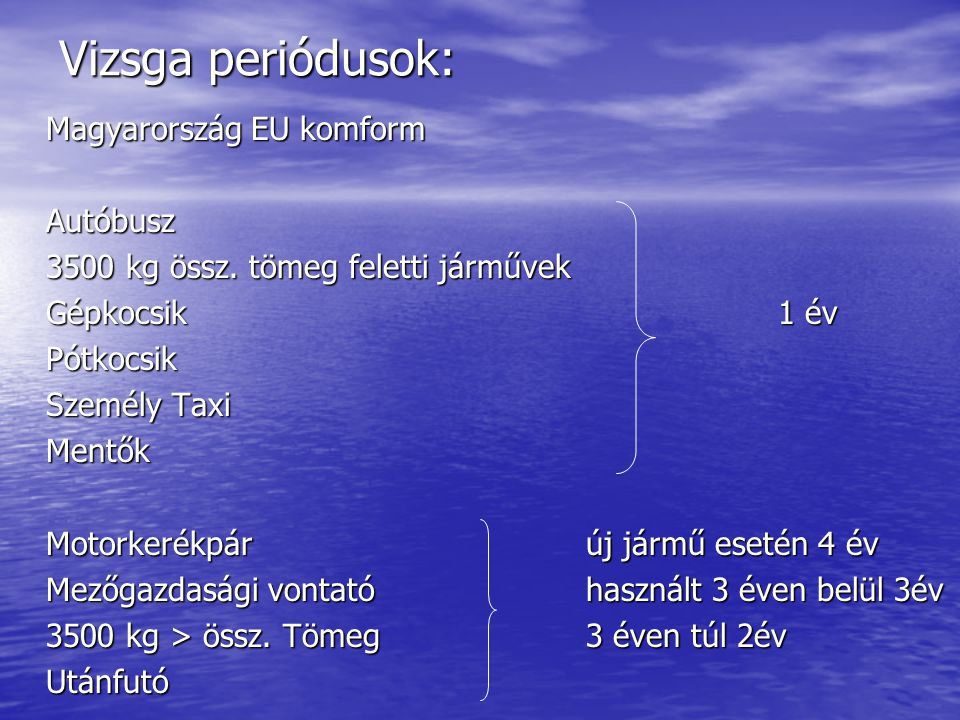 Vizsga periódusok: Magyarország EU komform Autóbusz