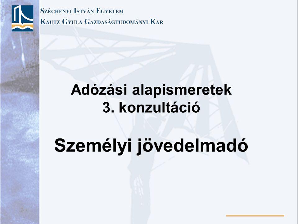 Adózási alapismeretek 3. konzultáció Személyi jövedelmadó