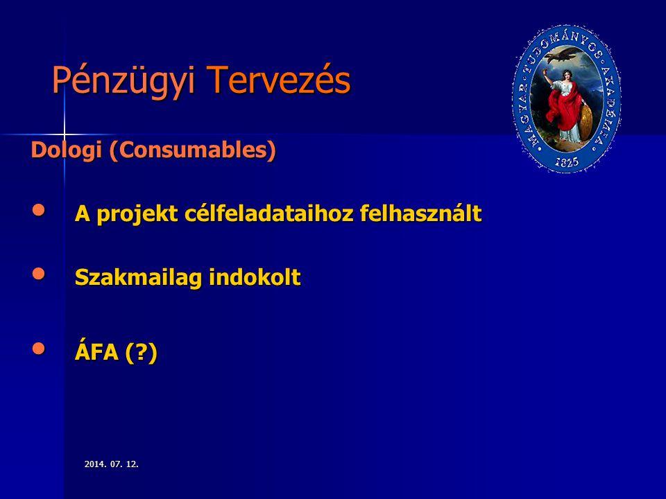 Pénzügyi Tervezés Dologi (Consumables)