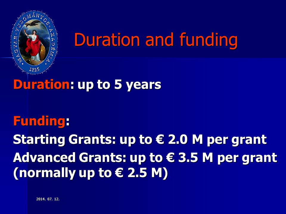 Duration and funding Duration: up to 5 years Funding: