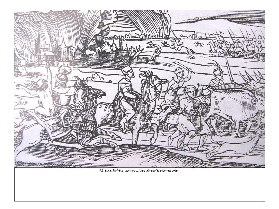 72. ábra: Mohács utáni pusztulás ábrázolása fametszeten