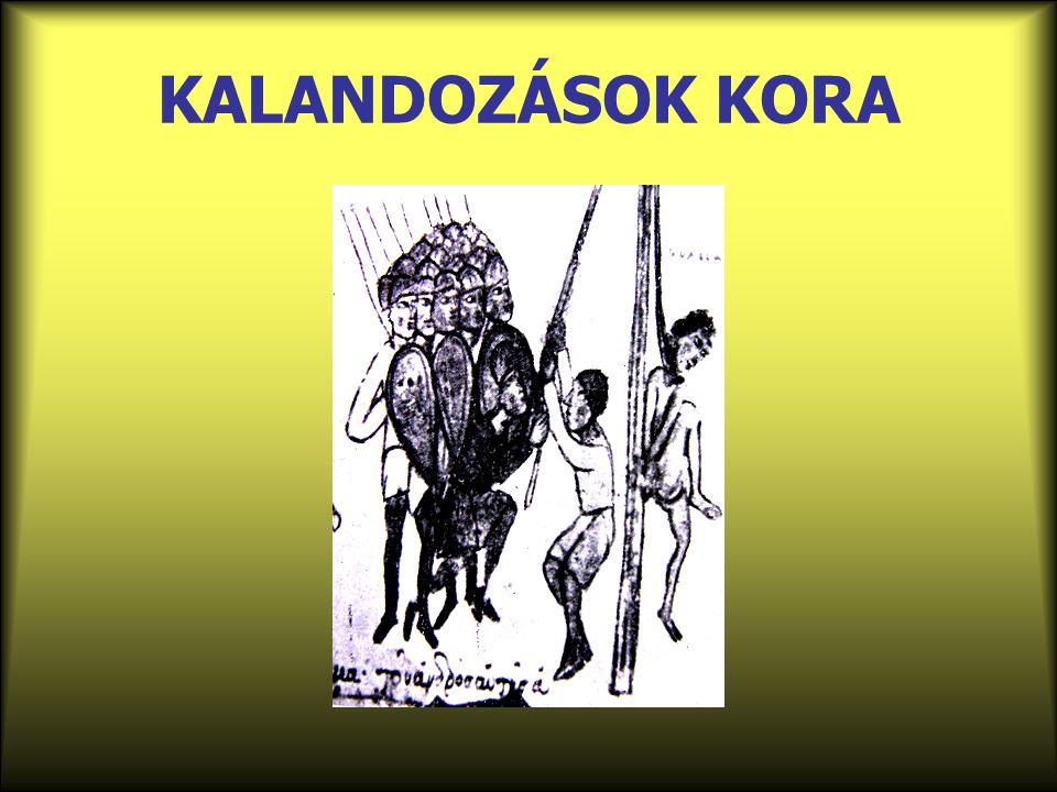 KALANDOZÁSOK KORA