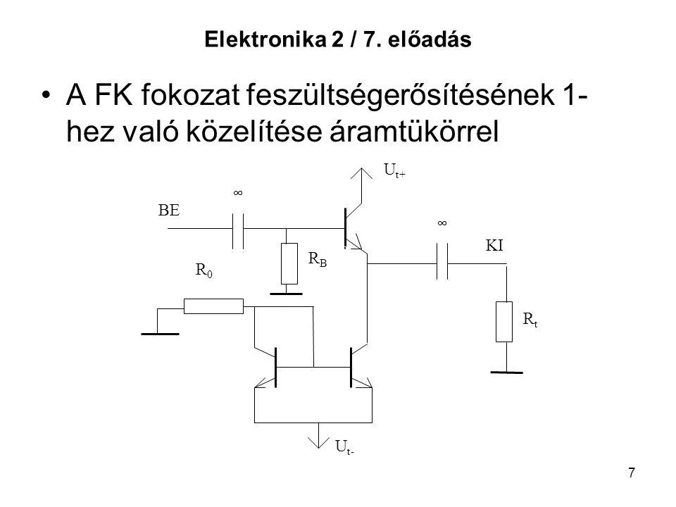 A FK fokozat feszültségerősítésének 1-hez való közelítése áramtükörrel