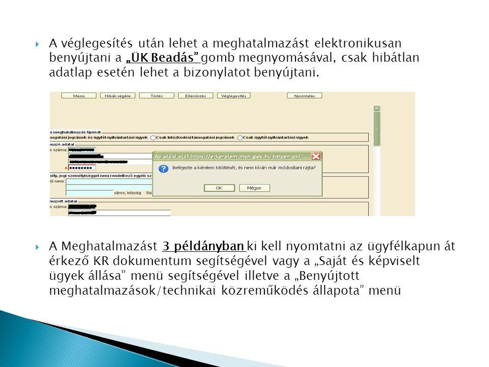 """A véglegesítés után lehet a meghatalmazást elektronikusan benyújtani a """"ÜK Beadás gomb megnyomásával, csak hibátlan adatlap esetén lehet a bizonylatot benyújtani."""