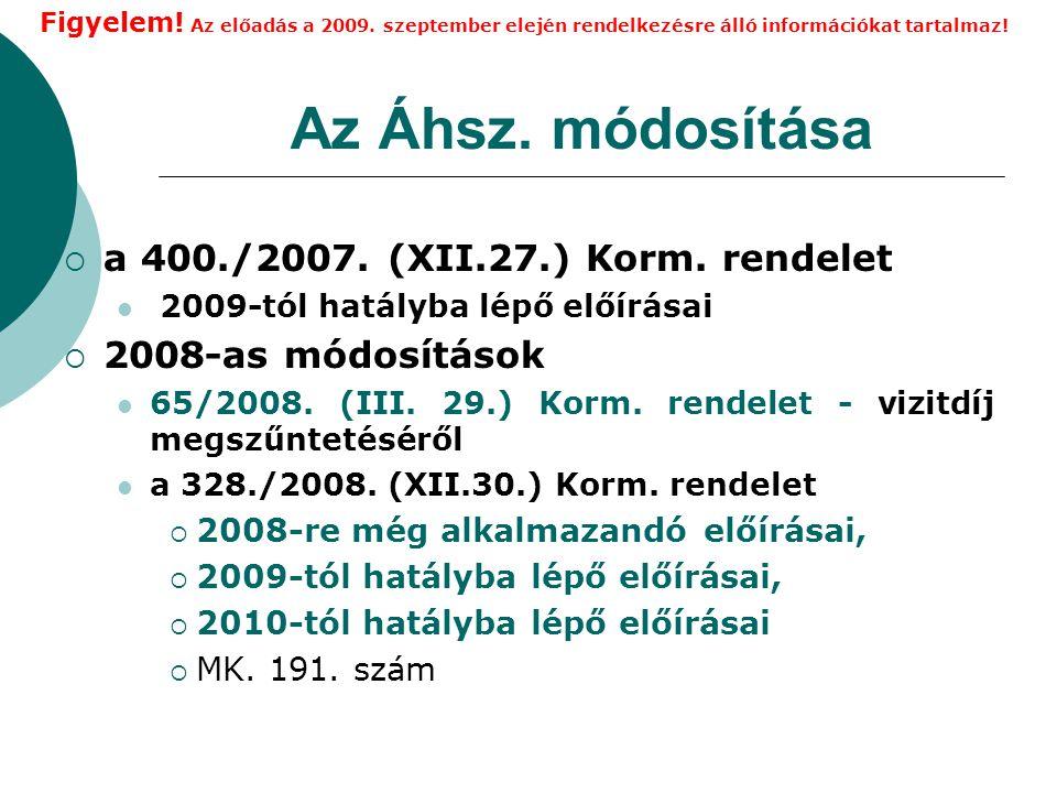 Az Áhsz. módosítása a 400./2007. (XII.27.) Korm. rendelet