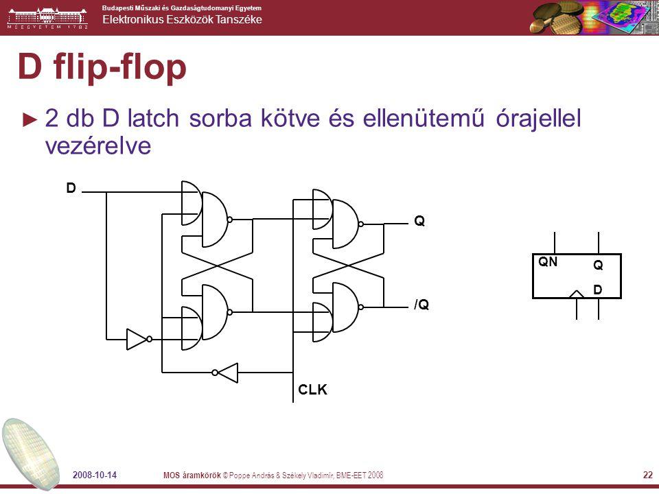 D flip-flop 2 db D latch sorba kötve és ellenütemű órajellel vezérelve