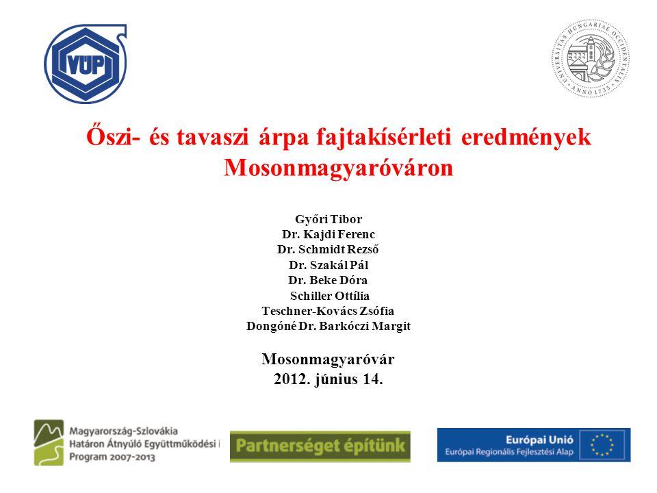 Őszi- és tavaszi árpa fajtakísérleti eredmények Mosonmagyaróváron