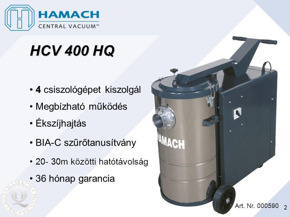 HCV 400 HQ 4 csiszológépet kiszolgál Megbízható működés Ékszíjhajtás