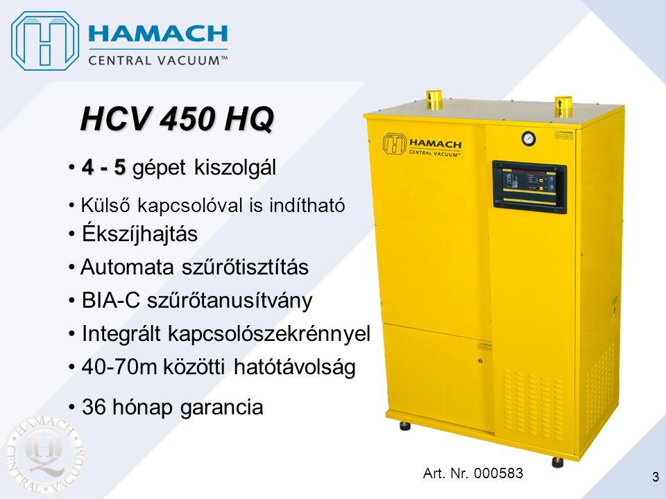 HCV 450 HQ 4 - 5 gépet kiszolgál Ékszíjhajtás Automata szűrőtisztítás