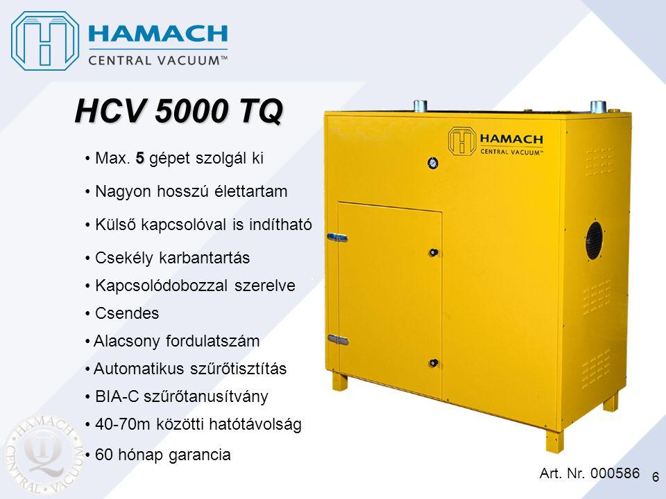 HCV 5000 TQ Max. 5 gépet szolgál ki Nagyon hosszú élettartam