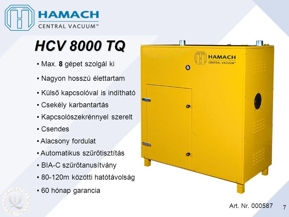 HCV 8000 TQ Max. 8 gépet szolgál ki Nagyon hosszú élettartam