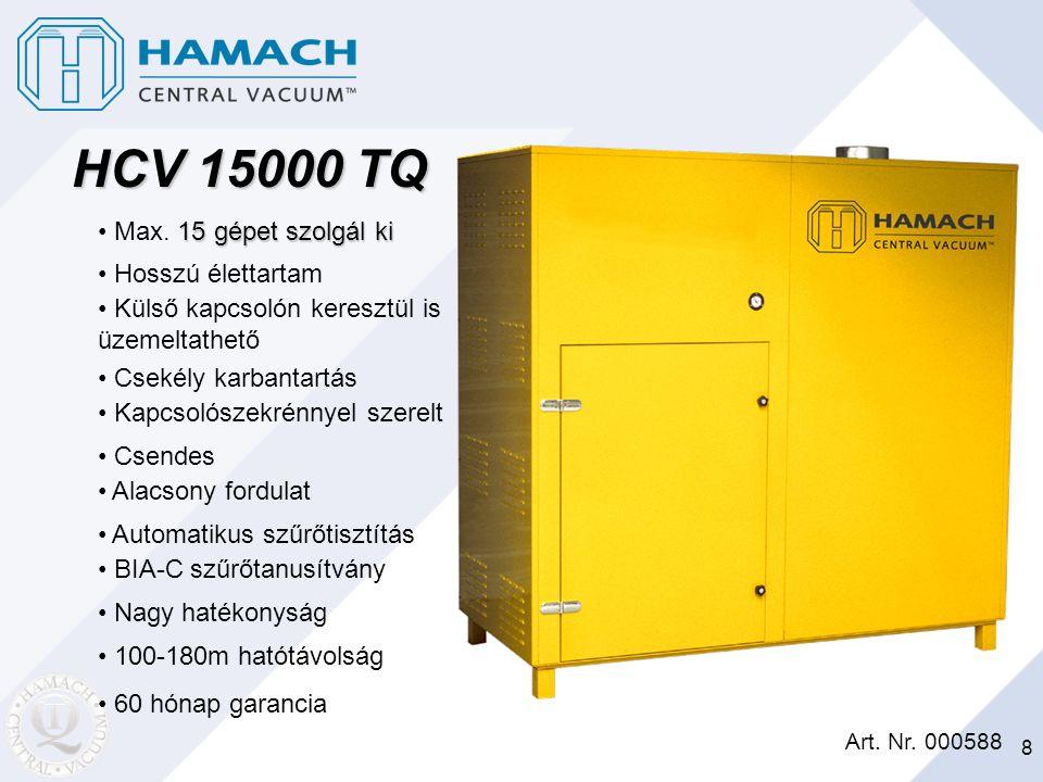 HCV 15000 TQ Max. 15 gépet szolgál ki Hosszú élettartam