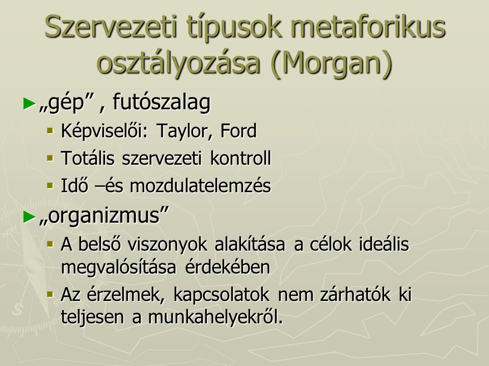 Szervezeti típusok metaforikus osztályozása (Morgan)