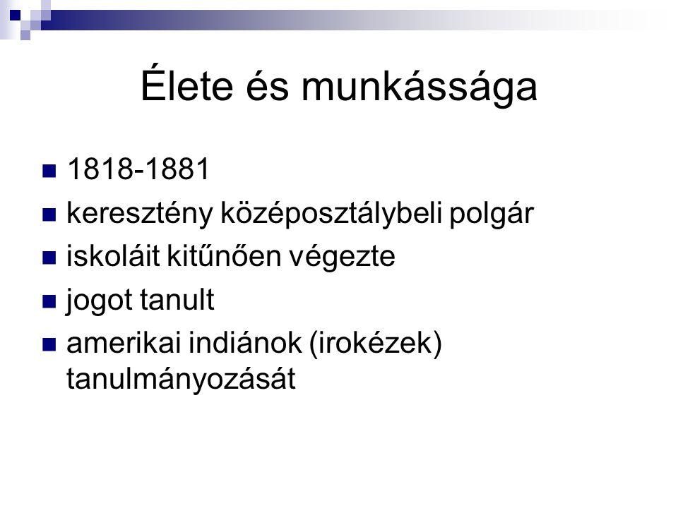 Élete és munkássága 1818-1881 keresztény középosztálybeli polgár