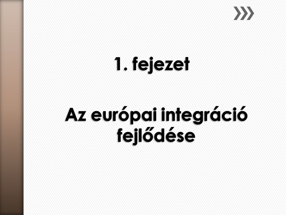 Az európai integráció fejlődése