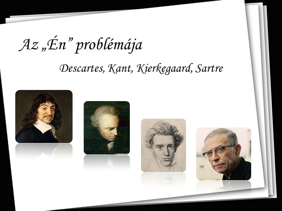 Descartes, Kant, Kierkegaard, Sartre