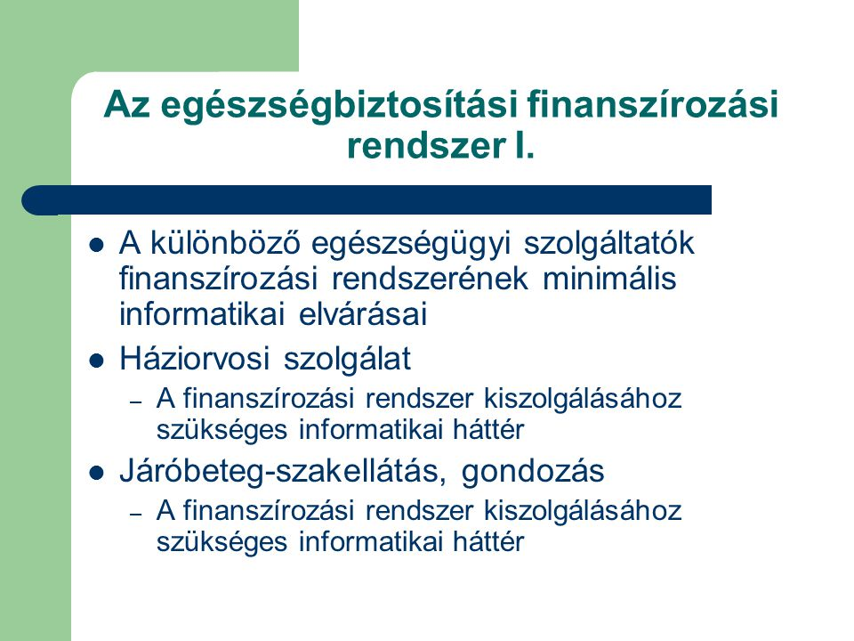 Az egészségbiztosítási finanszírozási rendszer I.