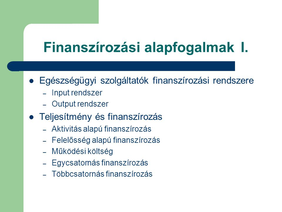 Finanszírozási alapfogalmak I.