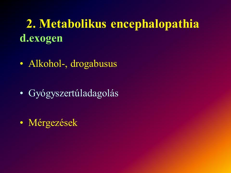 2. Metabolikus encephalopathia d.exogen
