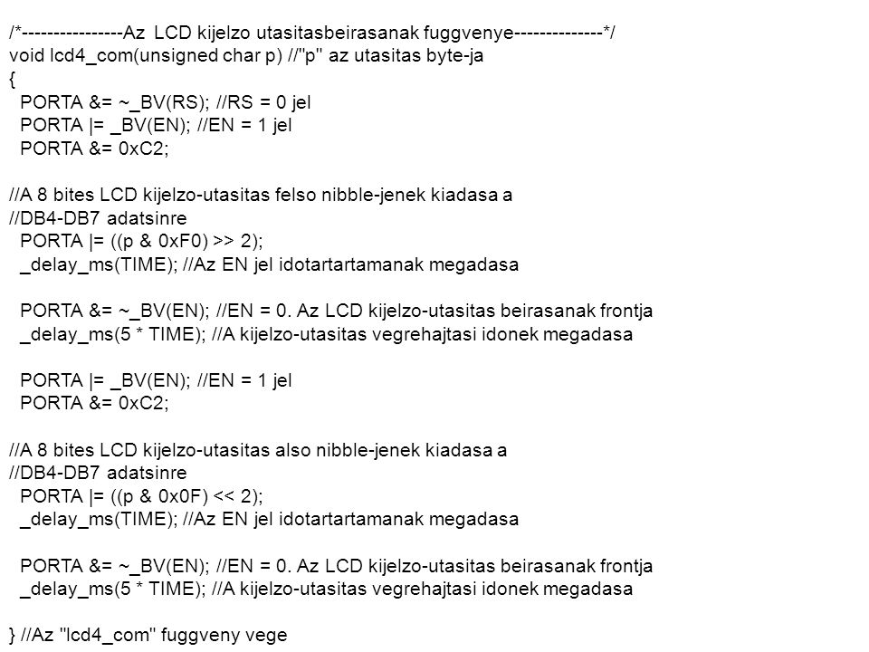 /*----------------Az LCD kijelzo utasitasbeirasanak fuggvenye--------------*/