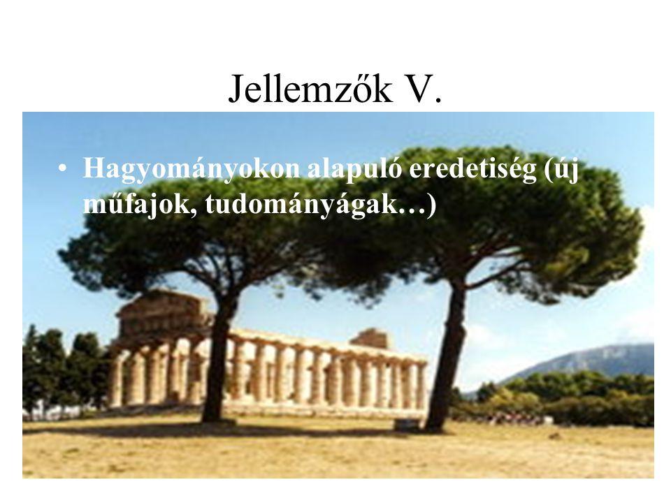 Jellemzők V. Hagyományokon alapuló eredetiség (új műfajok, tudományágak…)