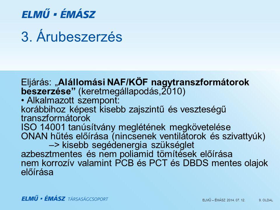 """3. Árubeszerzés Eljárás: """"Alállomási NAF/KÖF nagytranszformátorok beszerzése (keretmegállapodás,2010)"""