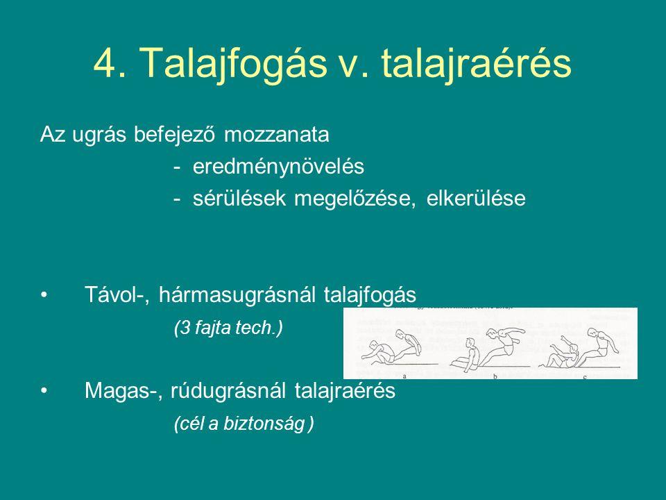 4. Talajfogás v. talajraérés