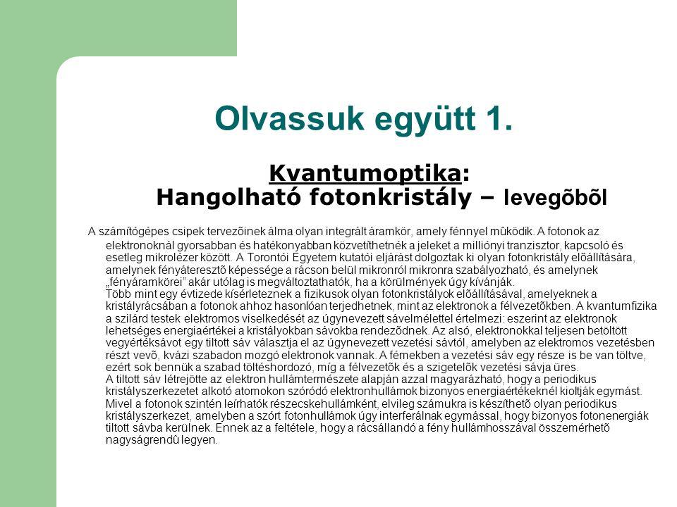 Kvantumoptika: Hangolható fotonkristály – levegõbõl