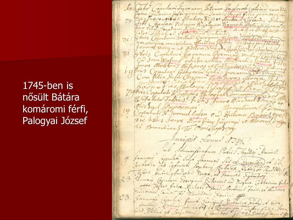 1745-ben is nősült Bátára komáromi férfi, Palogyai József