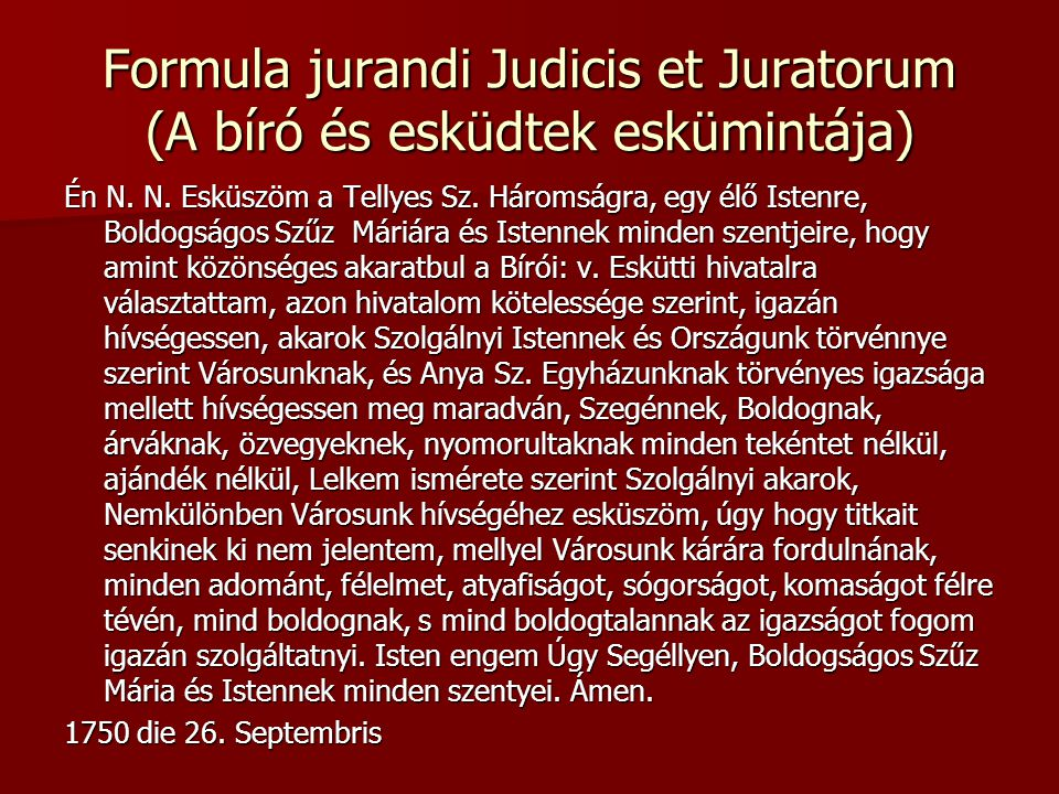 Formula jurandi Judicis et Juratorum (A bíró és esküdtek eskümintája)