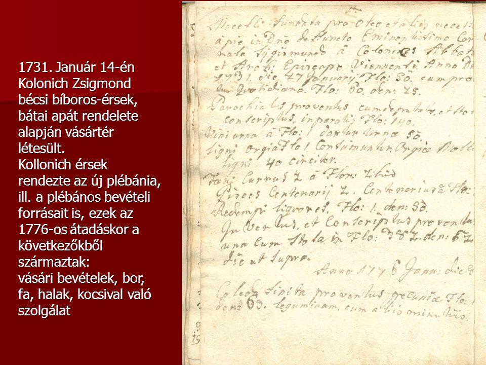 1731. Január 14-én Kolonich Zsigmond bécsi bíboros-érsek, bátai apát rendelete alapján vásártér létesült.